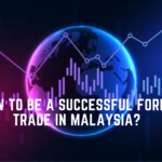 How to be a Successful Forex Trader in Malaysia?