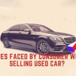 Issues faced by consumer when selling used car?